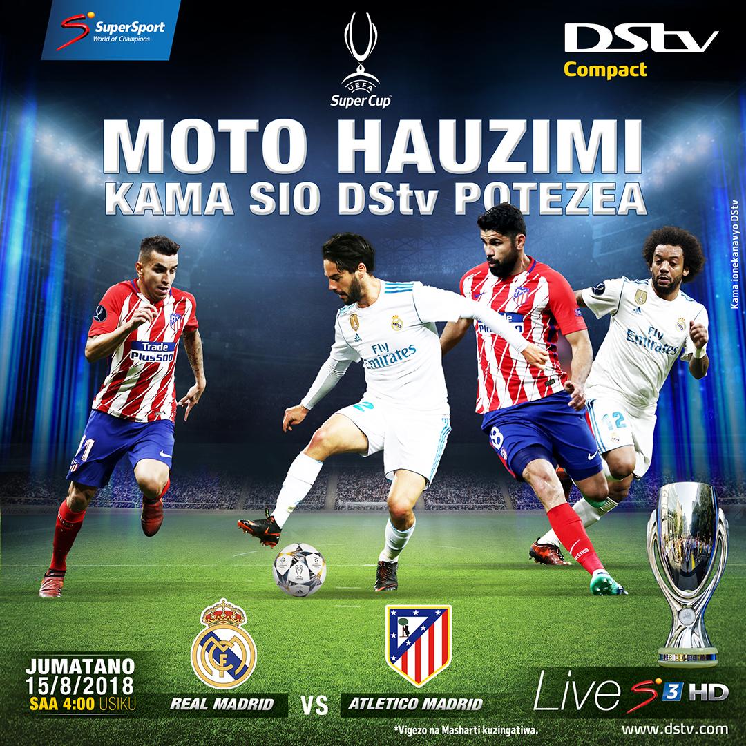 UEFA SUPER CUP Jumatano hii kule Hispania mambo ni ????, mambo ni moto!