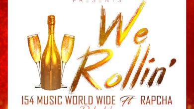 Photo of 154musicworldwide ft Rapcha – We rollin' (Official Audio)